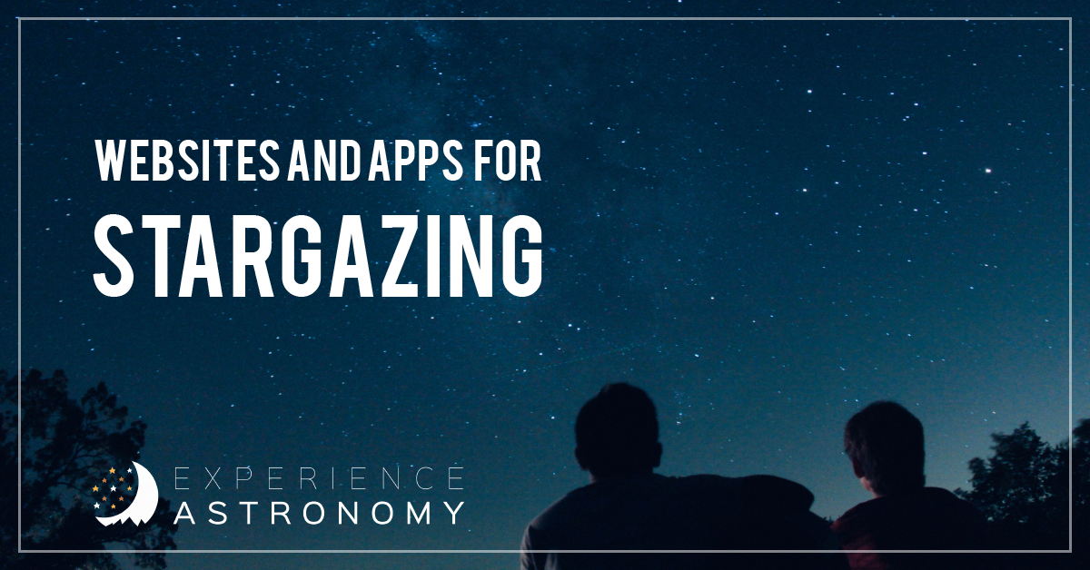 Websites and Apps for Stargazing