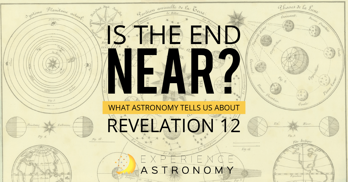 Is the end near? What astronomy tells us about Revelation 12