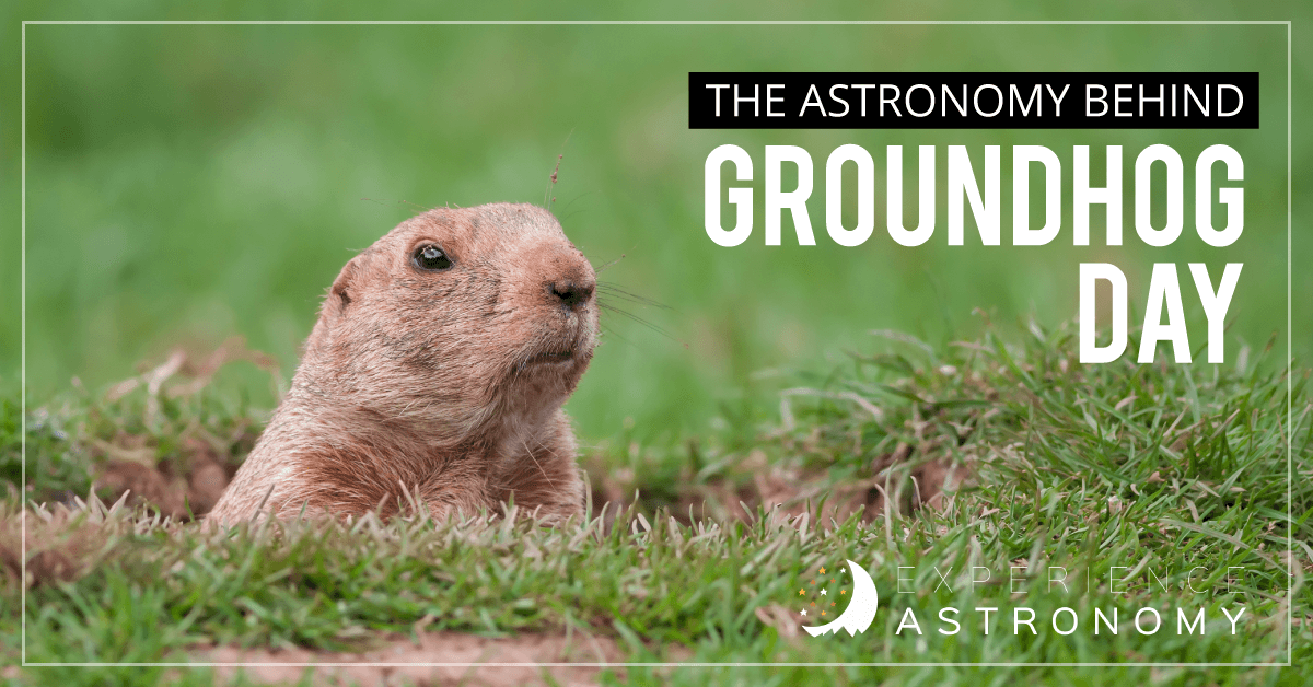 The Astronomy Behind Groundhog Day